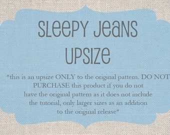 Sleepy Jeans - upsize ONLY, this is NOT the complete pattern