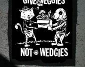 Give Veggies Not Wedgies PATCH super crust punk