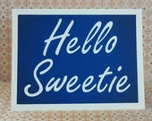 Hello Sweetie - Doctor Who / River Song inspired Tardis Blue Card with white lettering -Blank inside