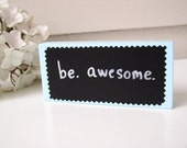 Mini Chalkboard or Dry Erase Block - Solid Wood YOU CHOOSE COLOR - Inspirational Quote Sign, Positive Thinking, or Table Number 2.5 x 5 in