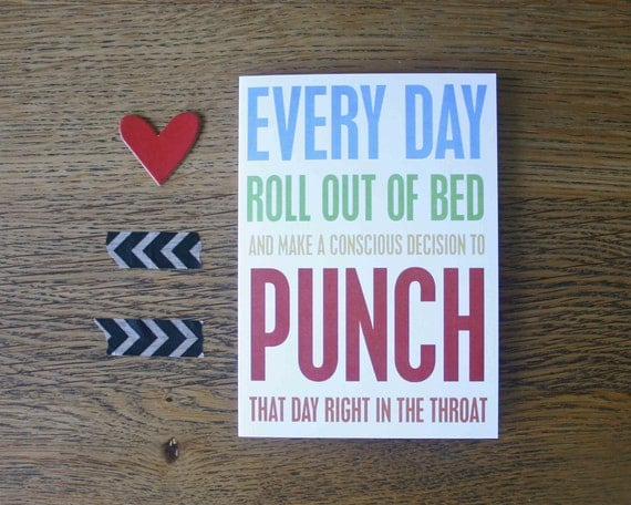 Funny Greeting Card Every Day Roll Out of Bed and Punch that Day in the Throat - Snarky Inspirational Greeting Card- Multi Rainbow Bright