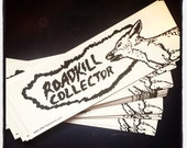 Roadkill Collector Bumper Sticker Taxidermy Rogue Taxidermy oddity weird bizarre oddities roadkill