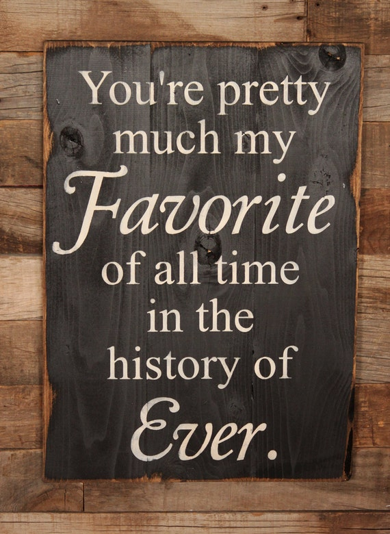 Funny Friday Quotes Humor: Large Wood Sign You're Pretty Much My Favorite Subway