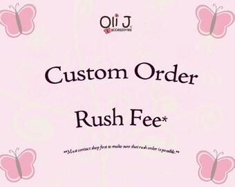 Custom Order Rush Fee