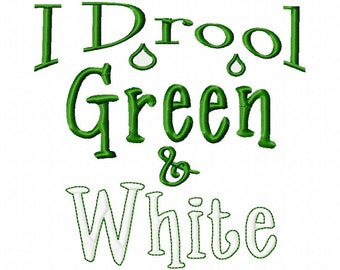 I Drool Green and White - Machine Embroidery Design - 8 Sizes