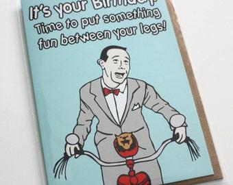Funny pop Culture Pee Wee Herman Pee Wee's Big Adventure bicycle Happy Birthday greeting card
