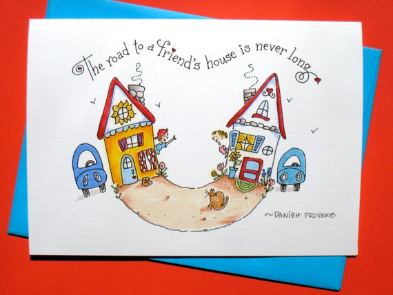 Friends Quote Card. Girlfriends - The Road to a Friend's House is Never Long