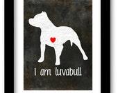 Pitbull Art Print, I am luvabull, gray pitbull print, pitbull silhouette, modern wall decor
