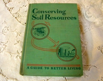 Conserving Soil Resources first edition  A guide to better living book Soil Conservation Service 1st edition