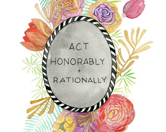 Honorably & Rationally // 8.5x11 print