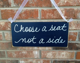 Distressed Navy Blue and White Choose A Seat Not A Side Wedding Sign Wooden Navy Blue Wedding Decor