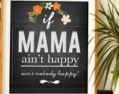 Kitchen Art Print- If Mama Aint Happy- Chalkboard Quote- Kitchen Chalkboard Art- Rustic Chalkboard Art- Rustic Gift For Mom Charcoal