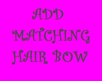 Add A Matching Hair Bow To Your Order
