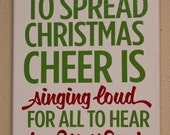 The best way to spread christmas cheer is singing loud for all to hear wraped canvas