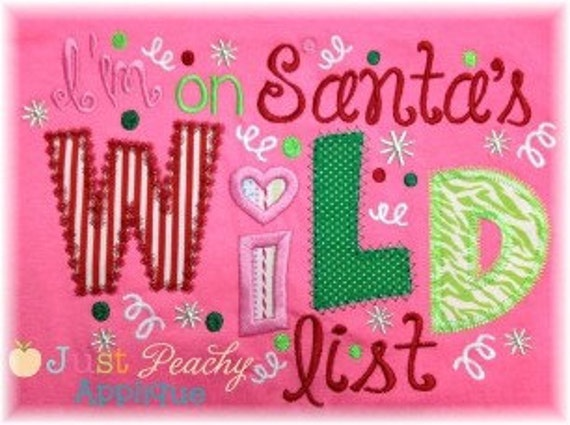 I'm on Santa's Wild List Saying Machine Embroidery Applique Design Buy 5 for 8! Use Coupon Code SUMMERFUN