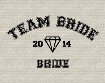Team Bride BRIDE Bridal Party Bachelorette Party Wedding Printable Digital Download for Iron on Transfer Tote Pillow Tea Towel DT976
