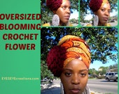 OVERSIZED BLOOMING Crochet Flower - Hair / Headwrap Accessory
