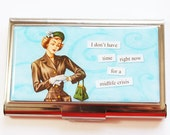 Business Card Case, Funny Card Case, Humor, Funny Business Card Case, Midlife Crisis, Card case, business card holder (3007)