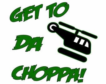 Get to Da Choppa Youth Tee Humorous Funny Ladies Shirt Guys Tee Mens T Shirt Movie Tees Crew Neck Hilarious Tshirt Small Medium Large Xlarge