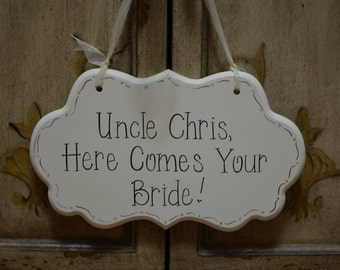 "Ring Bearer Sign / Flower Girl Sign / Hand Painted Wooden Personalized Uncle Sign, ""Uncle, Here Comes Your Bride!"" / Wedding Signage / kg910"