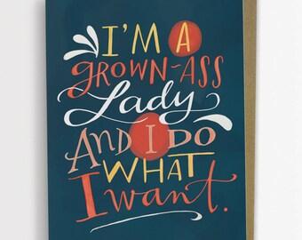 I'm A Grown-Ass Lady And I Do What I Want Card / No. 195-C