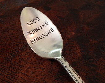 Good Morning Handsome, recycled vintage silver plate spoon