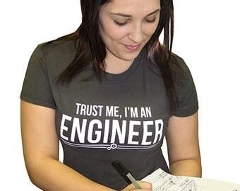 Trust Me I'm An Engineer T-Shirt Funny Engineering Geek Geekery Humor Gift Tee Shirt Tshirt Mens Womens S-3Xl