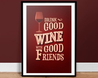 Drink Good Wine With Good Friends - Vintage Poster - Retro Art Print