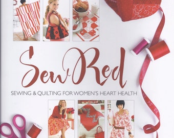 SALE--SEW RED Sewing & Quilting for Women's Heart Health book