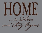 Home is where our story begins - vinyl wall sticker decal