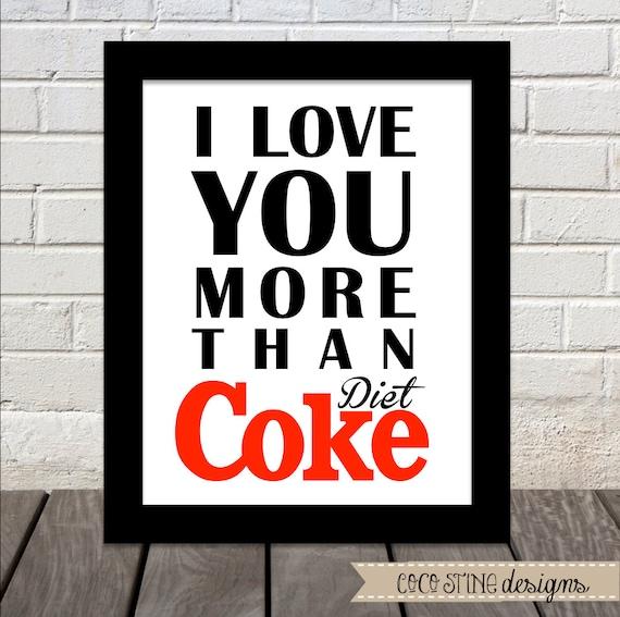 I Love You More Than Diet Coke - Print