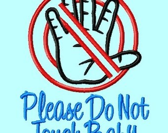 Do not Touch Baby Embroidery Design INSTANT DOWNLOAD