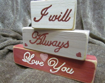 """ON SALE--50% off 11--Three Wood Blocks of Varying Sizes and Colors That Says """"I will always love you"""""""