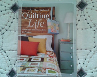 NEW - A Quilting Life by Sherri McConnell - New Quilt Book from United Notions