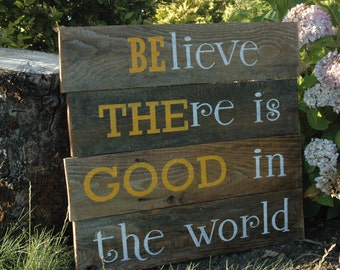 BE THE GOOD large painted pallet wood sign
