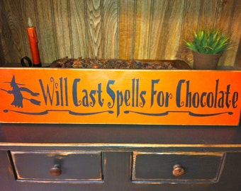 READY to Ship Will Cast Spells for Chocolate  Halloween Sign