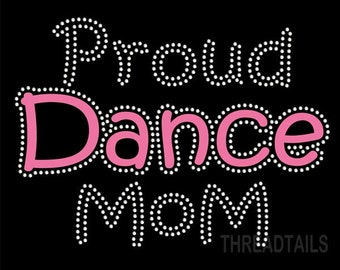 Proud Dance Mom rhinestone t-shirt. Mother's birthday gift idea, Dancers, recitals, competition proud parent tee, top, clothing.