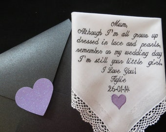 40 words of your choice. Embroidered Wedding Handkerchief Gift. Mom Lacy Wedding Gift. Free Gift box with each wedding hanky that you order.