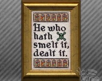 Text Cross-Stitch Pattern: He who hath smelt it, dealt it.