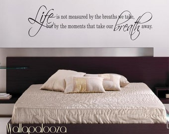Life Is Not measured wall decal - love wall decal - bedroom wall decal - Inspirational wall decal