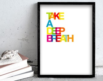 Take a deep breath, large wall art print, 30x40cm, Inspirational quote, typography art, graphics, poster