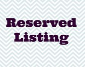 RESERVED LISTING FOR: Michelle P.