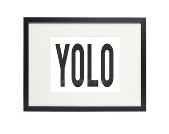 YOLO // 8x10 Hand Pulled Screen Print // Black