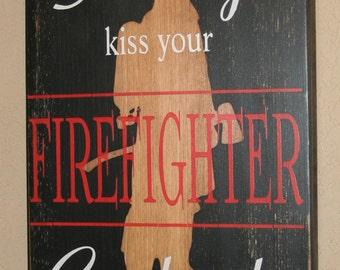 "Always Kiss Your Firefighter Goodnight, Firefighter Decor, Firefighter Wall Art, Custom Wood Sign - Always Kiss Goodnight 17"" w/ Silhouette"