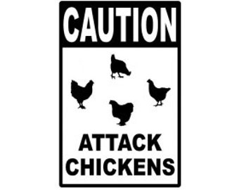 """CAUTION Attack Chickens 12x18"""" Metal Sign"""