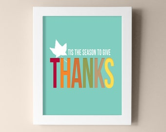 Thanksgiving Decor Art Print - Give Thanks Colorful Fall Leaf & Fall Colors / Autumn Holiday Wall Art