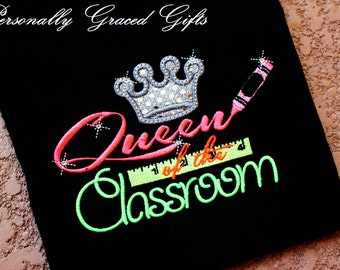 Pre-K Preschool KIndergarten 1st Grade 2nd Grade Queen of the Classroom Embroidered Shirt With Crown For Princess or Teacher Back to School