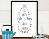 """Quote artwork print: """"Too much is never enough"""" inspirational art print, art print, quote art, wall art, inspirational quote, cupcake print"""