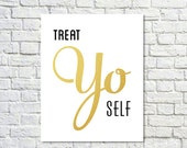 BUY 2 GET 1 FREE Type Print, Typographic Print, Quote Print, Tom Haverford, Treat Yo Self, Parks and Rec, Gold, Nude, Wall Decor - Treat Yo
