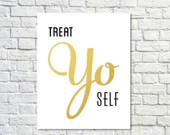 BUY 2 GET 1 FREE Type Print, Typographic Print, Quote Print, Tom Haverford, Treat Yo Self, Parks and Rec, Gold, Wall Decor - Treat Yo Self